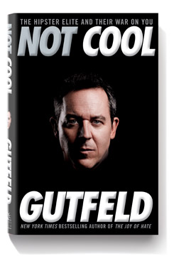 Not Cool - Greg Gutfeld