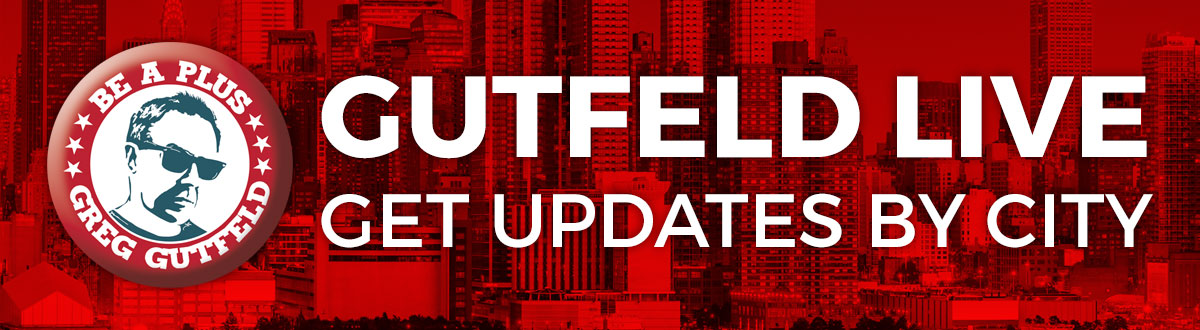 Gutfeld Live - Get updates by city